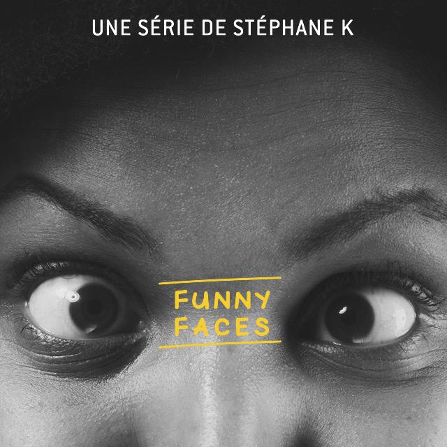 Funny Faces, une série de Stéphane K